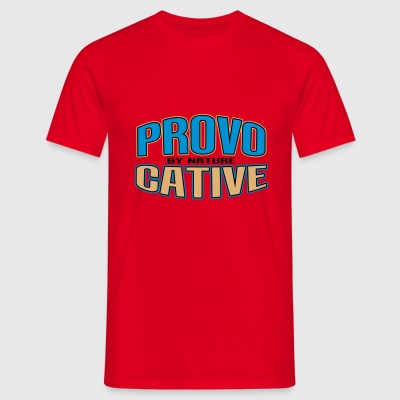 provocative by nature T-shirts - Mannen T-shirt