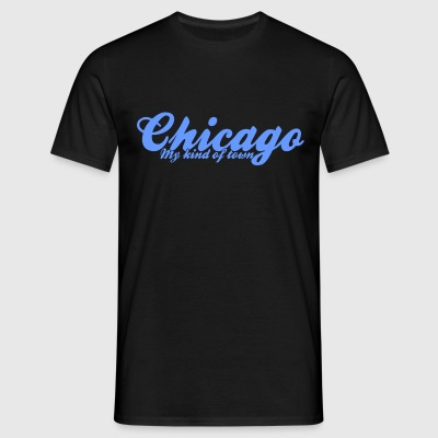 Chicago my kind of town - Men's T-Shirt
