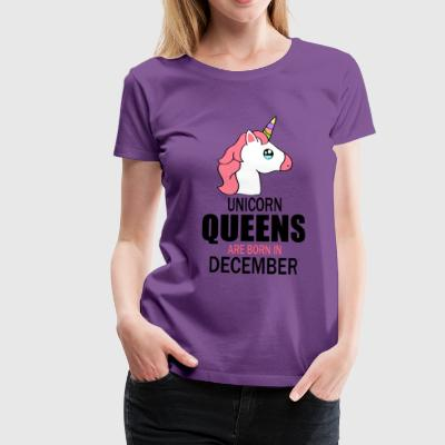 unicorn queens are born in december Tee shirts - T-shirt Premium Femme