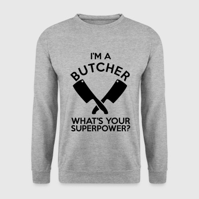 IM A BUTCHER WHATS YOUR SUPERPOWER? - Sweat-shirt Homme