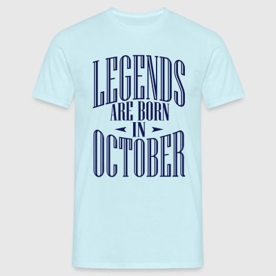 LEGENDS ARE BORN IN OCTOBER - T-shirt Homme
