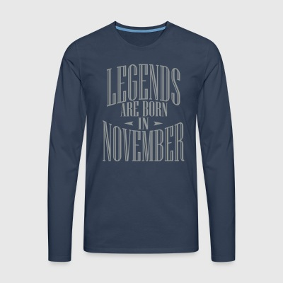 LEGENDS ARE BORN IN NOVEMBER - T-shirt manches longues Premium Homme