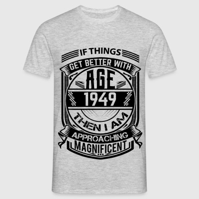 Things Better 1949 Age Approach Magnificent T-Shirts - Men's T-Shirt