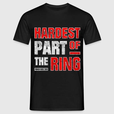 Hardest Part Of The Ring - Men's Tee (Black) - Men's T-Shirt