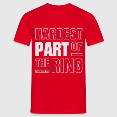 Hardest Part Of The Ring - Men's Tee (Red) - Men's T-Shirt