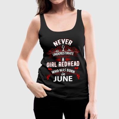 Never Underestimate A Girl Redhead Born In June Tops - Women's Premium Tank Top