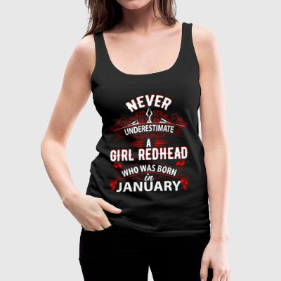 Never Underestimate A Girl Redhead Born In January Tops - Women's Premium Tank Top