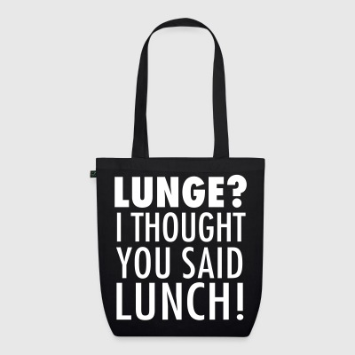 Lunge? I Thought You Said Lunch! Gym Workout Bags & Backpacks - EarthPositive Tote Bag
