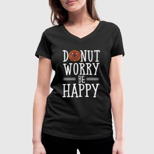 Donut Worry Be Happy T-Shirts - Women's Organic V-Neck T-Shirt by Stanley & Stella