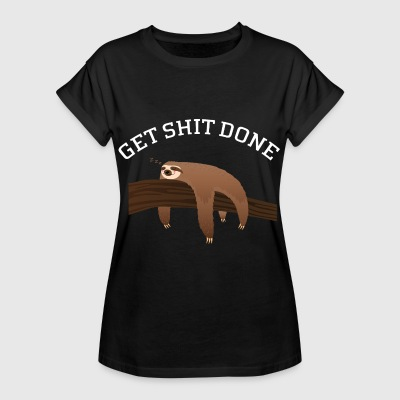 Get Shit Done - Lazy Sloth T-Shirts - Frauen Oversize T-Shirt