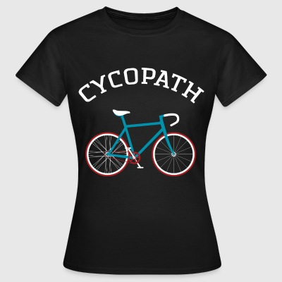 Cycopath - Cool Gift Design For A Cyclist T-shirts - Vrouwen T-shirt