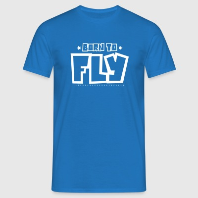 Born to fly 2018 - Men's T-Shirt