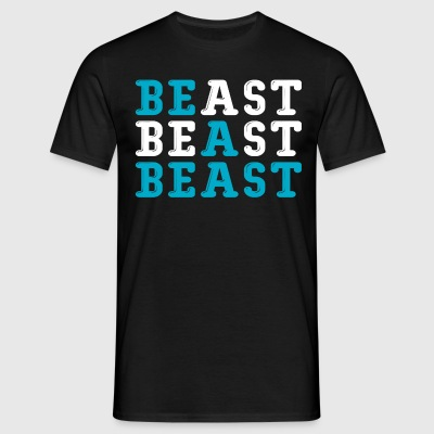 Be A Beast T-Shirts - Men's T-Shirt