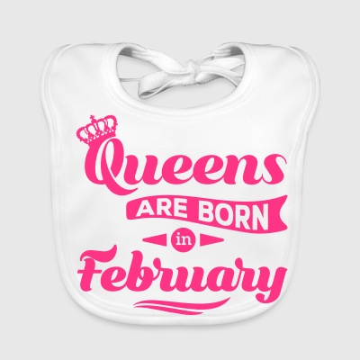 Queens are born in may february Geburtstag Februar Organic Products - Baby Organic Bib
