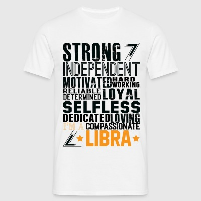 Strong Independent Motivated Libra T-Shirts - Men's T-Shirt