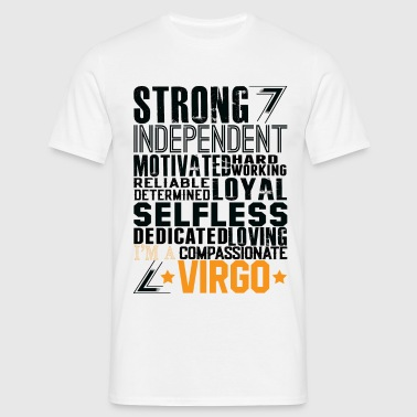 Strong Independent Motivated Virgo T-Shirts - Men's T-Shirt