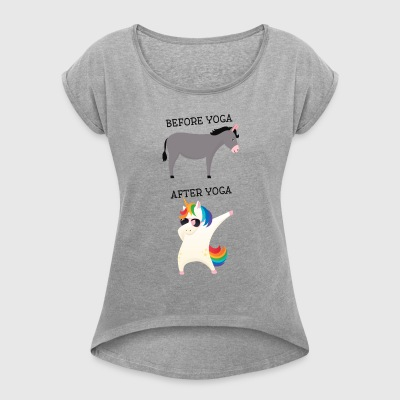 Before Yoga - After Yoga- Dabbing Unicorn T-Shirts - Women's T-shirt with rolled up sleeves
