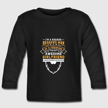 Badass bearded man of freaking awesome girlfriend Shirts met lange mouwen - T-shirt