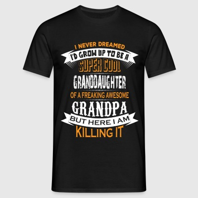 Super Cool Granddaughter Of A Freaking Awesome Gr T-Shirts - Men's T-Shirt