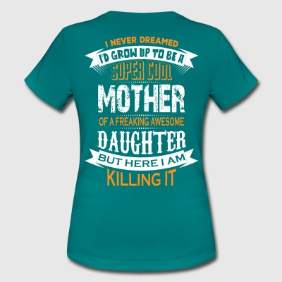 Super Cool Mother Of A Freaking Awesome Granddaug T-Shirts - Women's T-Shirt