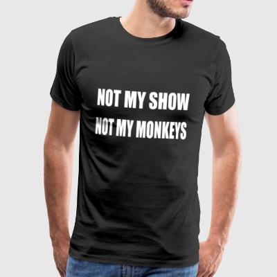 Not my  Show - Männer Premium T-Shirt