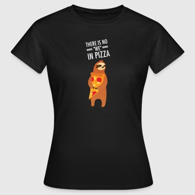 There Is No We In Pizza T-Shirts - Women's T-Shirt