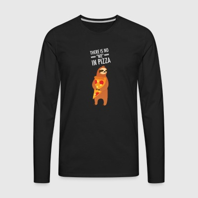There Is No We In Pizza Long sleeve shirts - Men's Premium Longsleeve Shirt