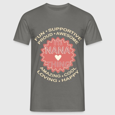 Nana - Fun. Supportive. Proud. Awesome.  - Men's T-Shirt