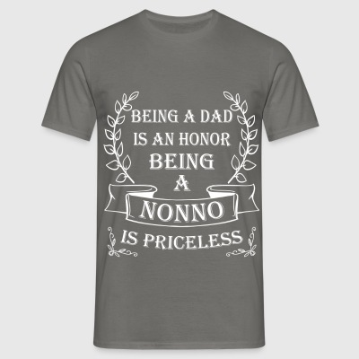Nonno - Being a dad is an honor being a nonno is  - Men's T-Shirt