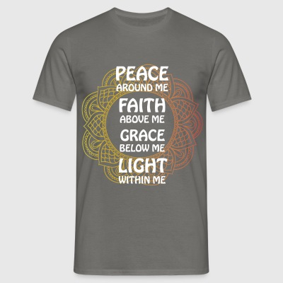 Buddhist - Peace around me Faith above me Grace  - Men's T-Shirt