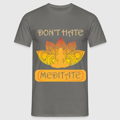 Meditation - Don't hate meditate - Men's T-Shirt