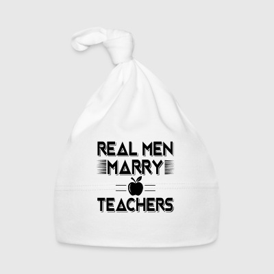 Real men marry teachers - fun school gift Baby Mütze - Baby Mütze