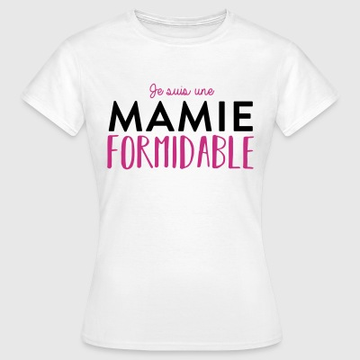 Mamie formidable - Mamy Tee shirts - T-shirt Femme