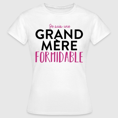 Grand mere formidable Tee shirts - T-shirt Femme