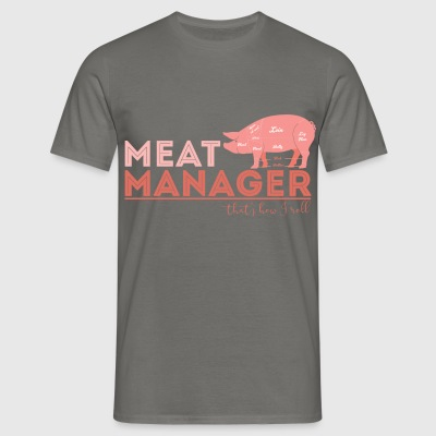 Meat Manager - Meat Manager, That's how I roll - Men's T-Shirt
