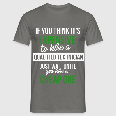 IT technician - If you think it's expensive to - Men's T-Shirt