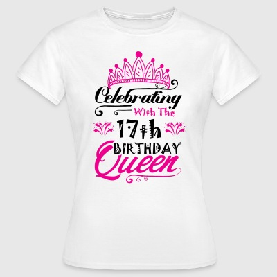 Celebrating With the 17th Birthday Queen T-Shirts - Women's T-Shirt