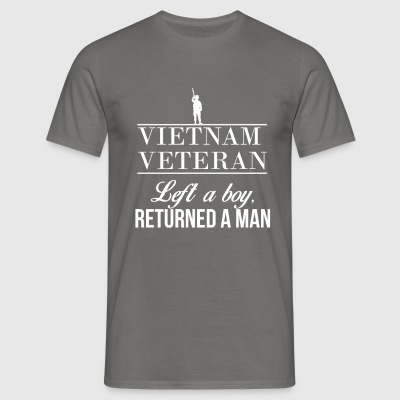 Vietnam Veteran  - Vietnam Veteran. Left a boy, - Men's T-Shirt