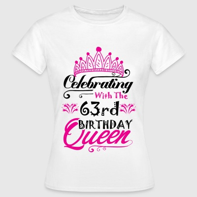 Celebrating With the 63rd Birthday Queen T-Shirts - Women's T-Shirt