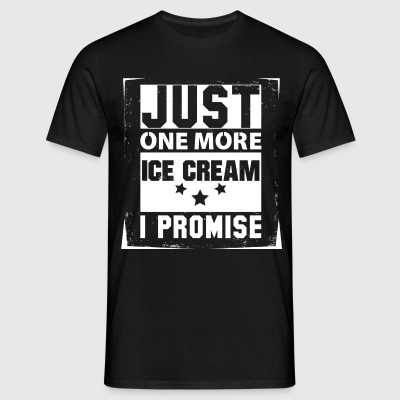 Just One More Ice Cream I Promise T-Shirts - Men's T-Shirt