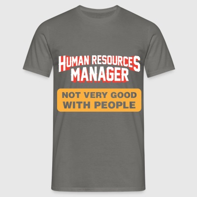 HR manager - Human Resources Manager Not Very Good - Men's T-Shirt