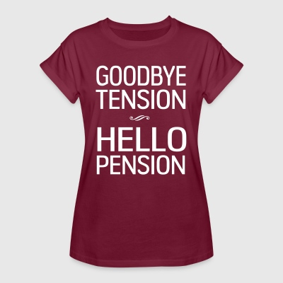 Goodbye tension hello pension T-Shirts - Women's Oversize T-Shirt