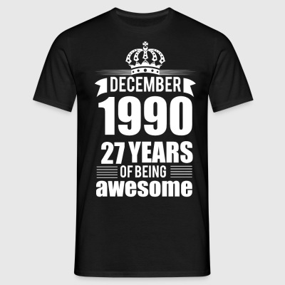 December 1990 27 years of being awesome T-Shirts - Men's T-Shirt