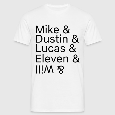 Mike & Dustin & Lucas & Eleven & Will & T-Shirts - Men's T-Shirt