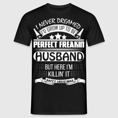I never dreamed husband T-Shirts - Men's T-Shirt