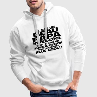 un beau papa hyper cool Sweat-shirts - Sweat-shirt à capuche Premium pour hommes