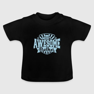most awesome brother - Bester Bruder - Geschwister T-Shirts - Baby T-Shirt