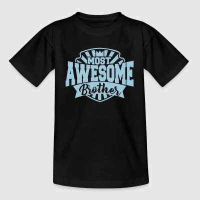 most awesome brother - Bester Bruder - Geschwister T-Shirts - Teenager T-Shirt