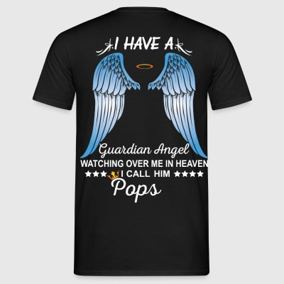 My Pops Is My Guardian Angel T-Shirts - Men's T-Shirt