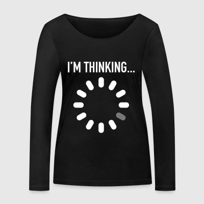I'm Thinking... Engineer / Geek / Developer Langarmshirts - Frauen Bio-Langarmshirt von Stanley & Stella
